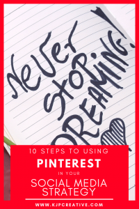 10 steps to using Pinterest for business in your social media strategy