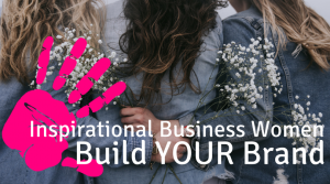 Facebook Group - inspirational business women - build your brand