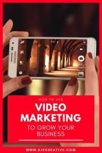 KJP_video-marketing-grow-your-business _pint-min