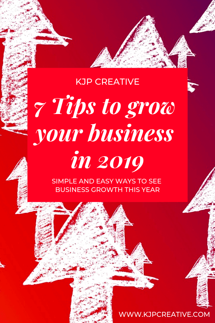 Grow your business in 2019 with these top 7 tips. New year and a new start - easy tips to follow to see success