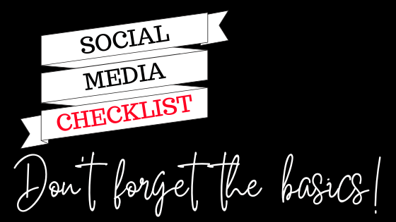 social media checklist - don't forget the basics - from KJP Creative, social media management