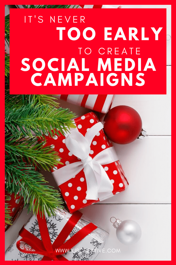 it's never too early to plan a social media campaign for Christmas