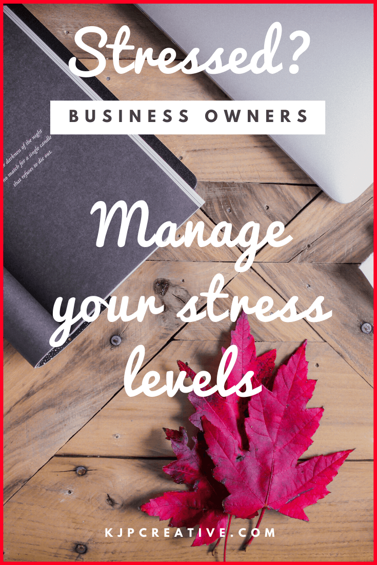 are you a small business owner who suffers with stress? Here are 5 ways to help...