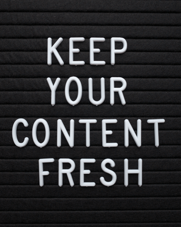 keep your content fresh, post content regularly