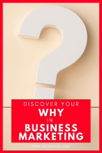 What's your why - and how can you use that in your business marketing?