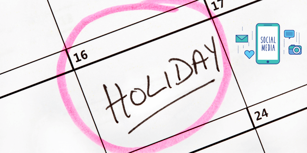 Planning Ahead: Social Media During The Holiday Seasons