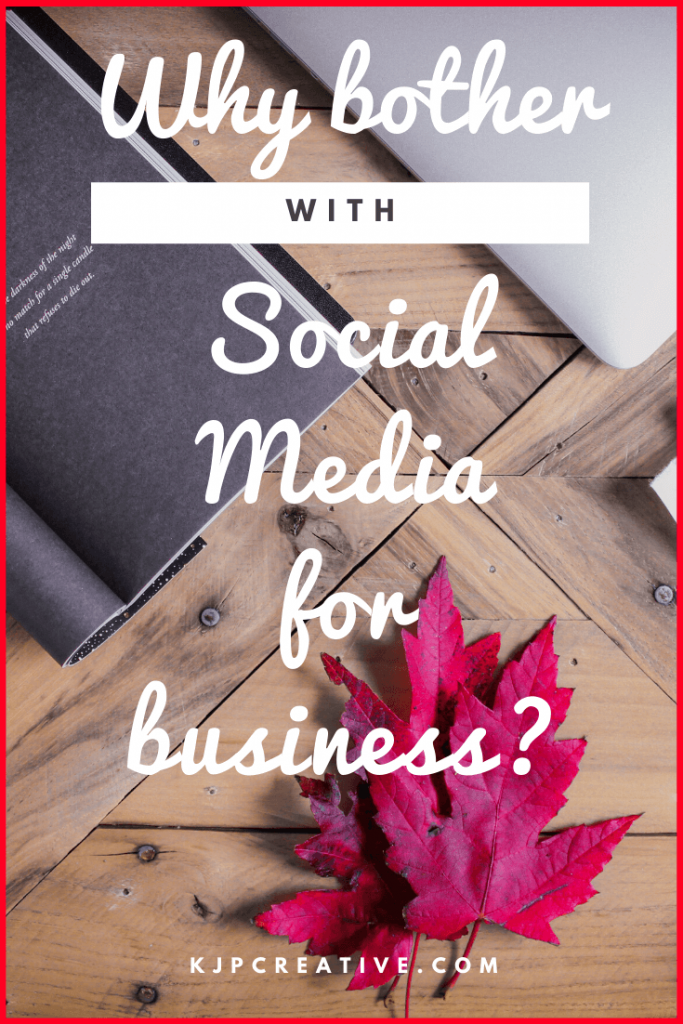 What's the point of social media as a business? Should you bother - YES! KJP Creative