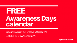 Free social media marketing awareness days calendar - KJP Creative