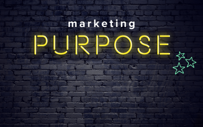 Is There Purpose In Your Marketing?